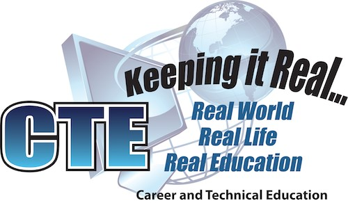 CTE - Keeping it Real Career and Technical Education
