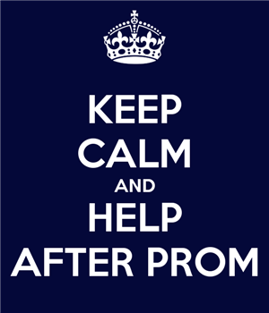 Keep Calm and Help After Prom